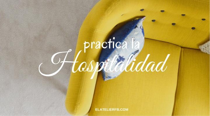 Practica la hospitalidad