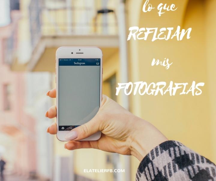 Lo que Reflejan mis Fotografías
