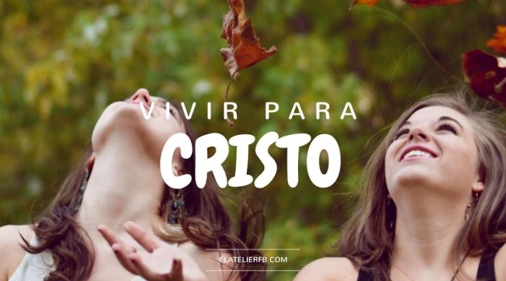 Vivir para Cristo