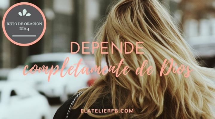 Orando por dependencia de Dios en cada aspecto de nuestrasvidas